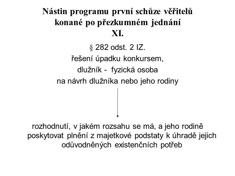 Nástin programu první schůze věřitelů konané po přezkumném jednání XI.