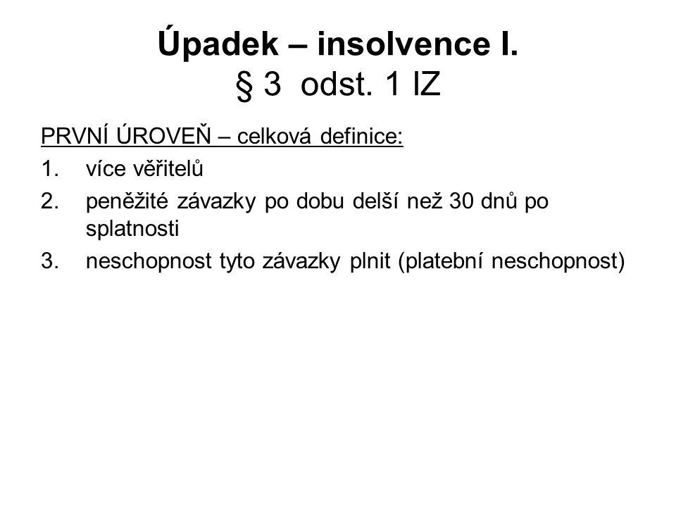Úpadek – insolvence I.§ 3 odst.