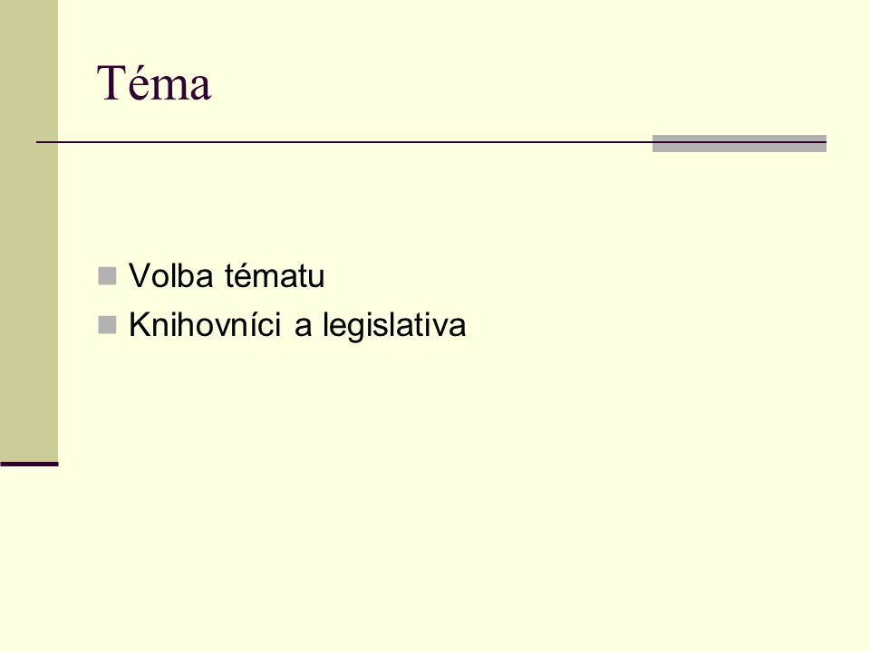 Téma Volba tématu Knihovníci a legislativa