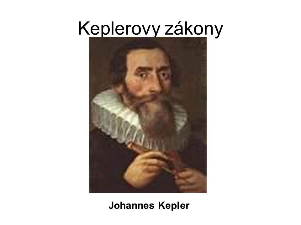 Keplerovy zákony Johannes Kepler
