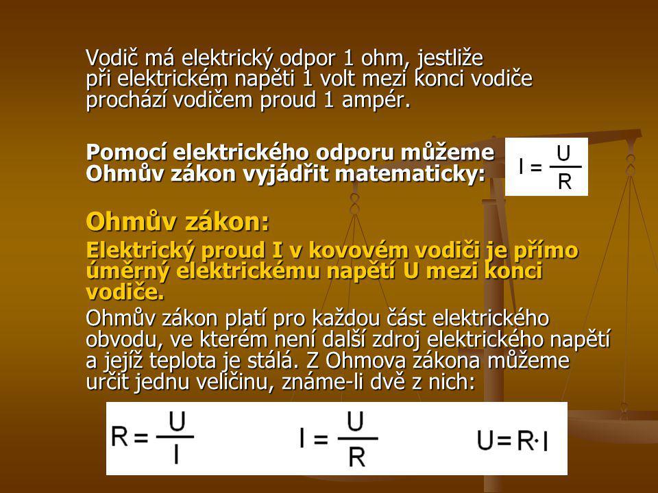 Příklad Měřením jsme zjistili, že rezistorem prochází proud 1,2 A při napětí 40 V mezi svorkami rezistoru.