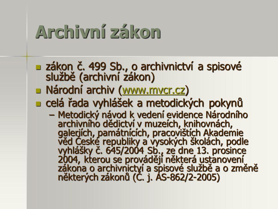 Archivní zákon zákon č. 499 Sb., o archivnictví a spisové službě (archivní zákon) zákon č.