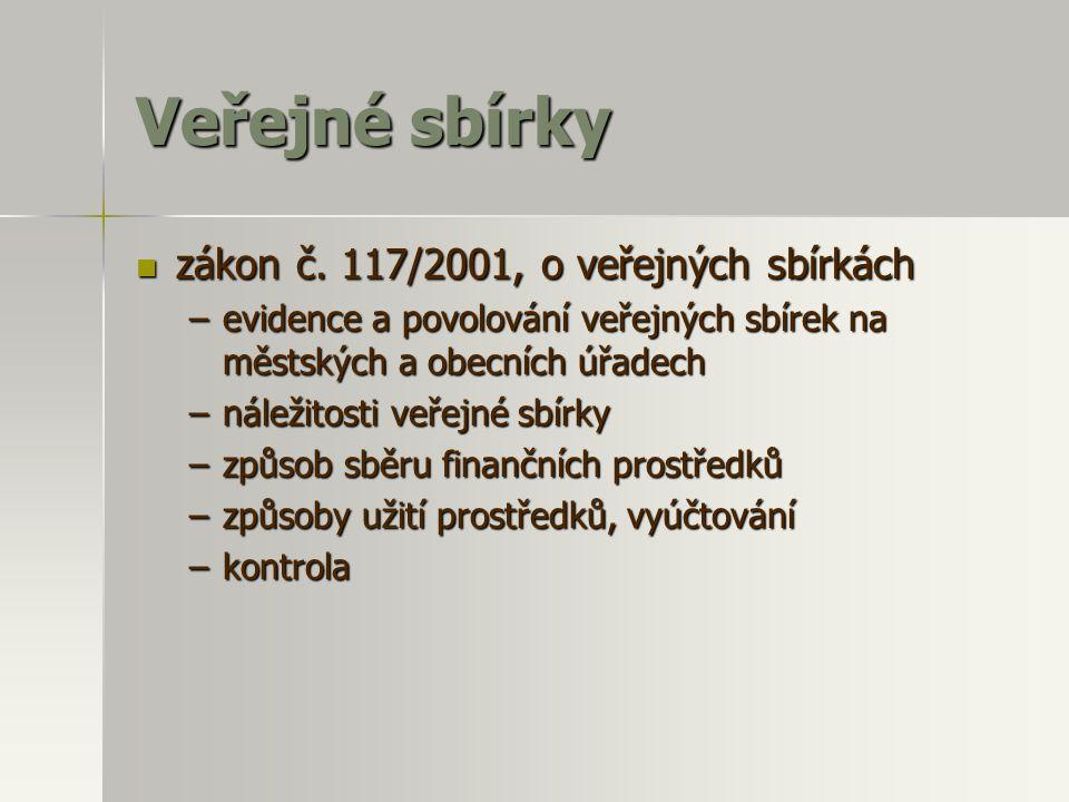 Veřejné sbírky zákon č. 117/2001, o veřejných sbírkách zákon č.
