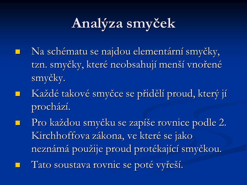Analýza smyček Na schématu se najdou elementární smyčky, tzn.
