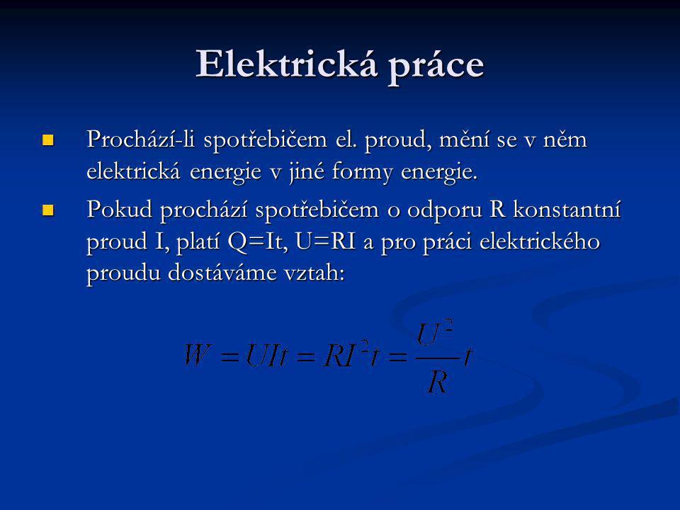 Elektrická práce Prochází-li spotřebičem el.