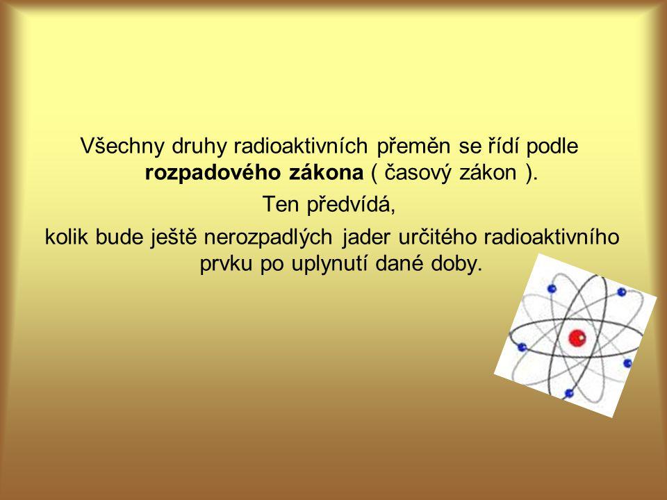 Rozpadový zákon je udán následujícím exponenciálním vzorcem: N - počet atomů radioaktivního izotopu v době t N O - výchozí počet atomů radioaktivního izotopu v čase t = 0 e - základ přirozených logaritmů – tzv.