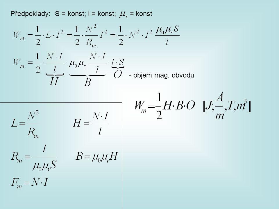 Předpoklady: S = konst; l = konst; = konst - objem mag. obvodu