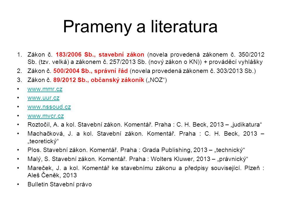 Prameny a literatura 1.Zákon č.183/2006 Sb., stavební zákon (novela provedená zákonem č.