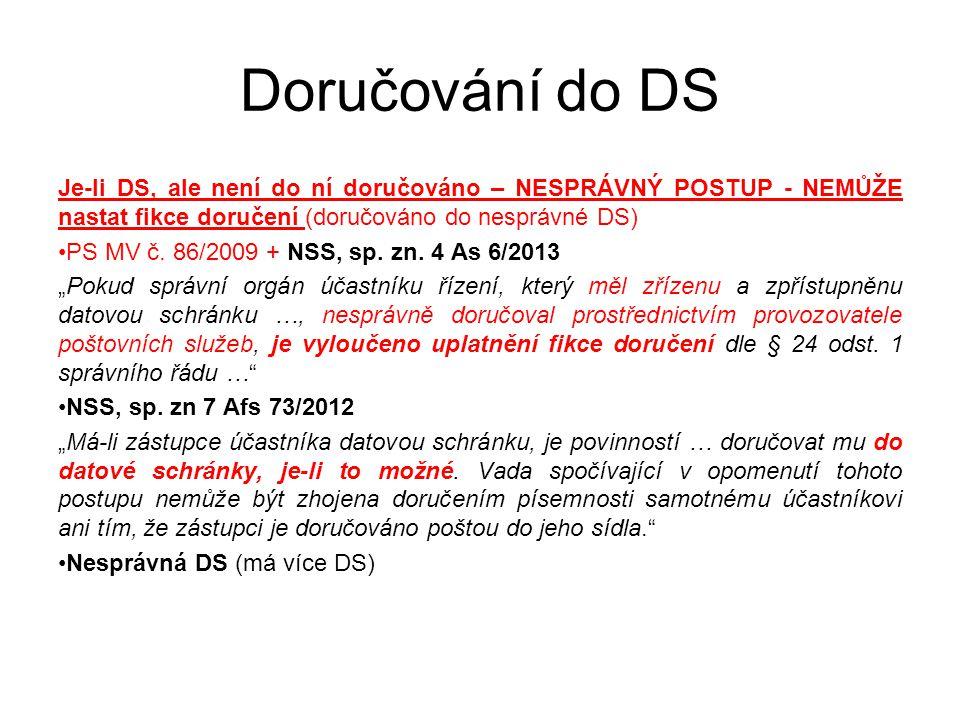 Doručování do DS Je-li DS, ale není do ní doručováno – NESPRÁVNÝ POSTUP - NEMŮŽE nastat fikce doručení (doručováno do nesprávné DS) PS MV č.