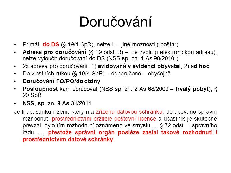 """Doručování Primát: do DS (§ 19/1 SpŘ), nelze-li – jiné možnosti (""""pošta ) Adresa pro doručování (§ 19 odst."""