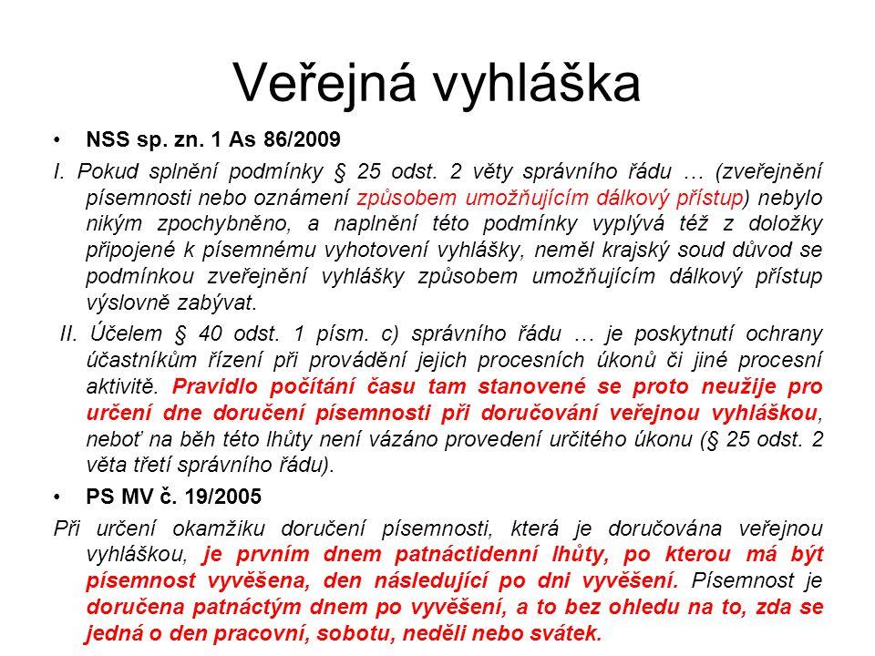 Veřejná vyhláška NSS sp.zn. 1 As 86/2009 I. Pokud splnění podmínky § 25 odst.