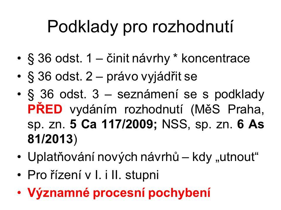 Podklady pro rozhodnutí § 36 odst.1 – činit návrhy * koncentrace § 36 odst.