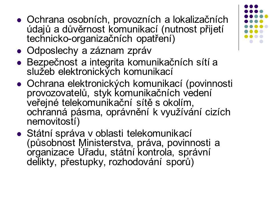 Ochrana osobních, provozních a lokalizačních údajů a důvěrnost komunikací (nutnost přijetí technicko-organizačních opatření) Odposlechy a záznam zpráv