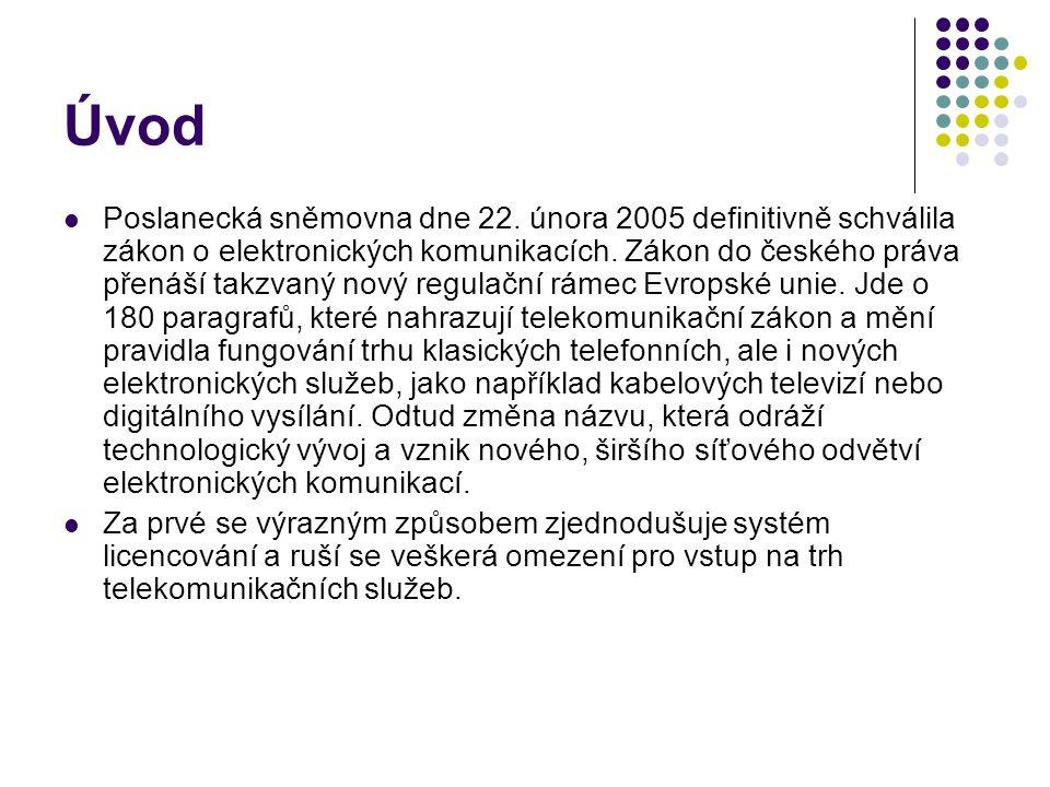 Úvod Poslanecká sněmovna dne 22. února 2005 definitivně schválila zákon o elektronických komunikacích. Zákon do českého práva přenáší takzvaný nový re