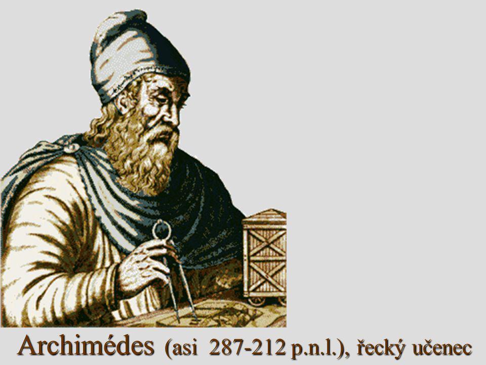 Archimédes (asi 287-212 p.n.l.), řecký učenec