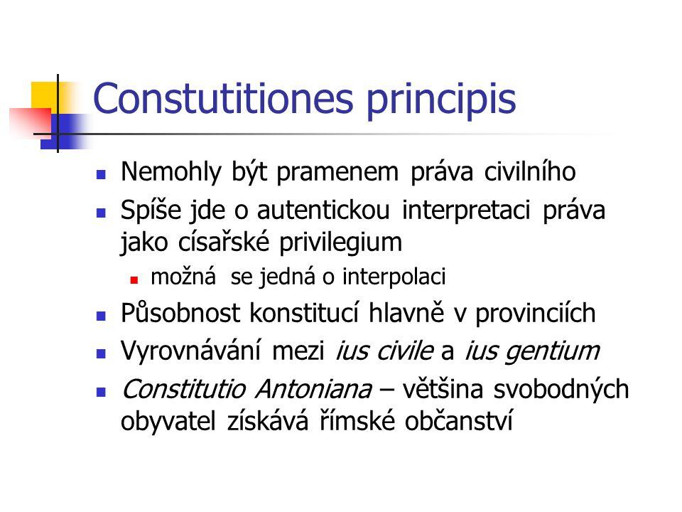 Constutitiones principis Nemohly být pramenem práva civilního Spíše jde o autentickou interpretaci práva jako císařské privilegium možná se jedná o in