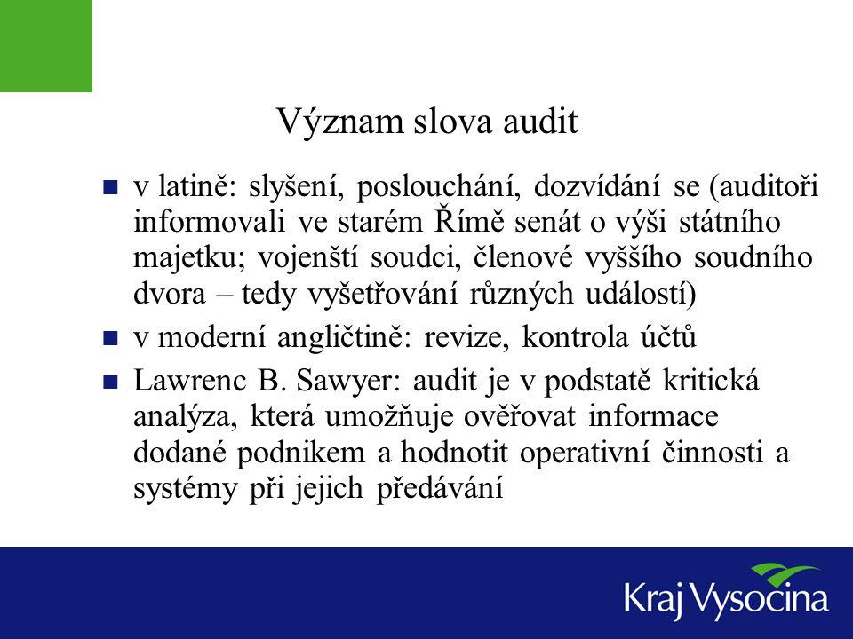 Vnitřní kontrolní systém v orgánu veřejné správy Systém interního auditu zahrnuje organizačně a funkčně nezávislé přezkoumávání a vyhodnocování přiměřenosti a účinnosti řídící kontroly, včetně prověřování vybraných operací