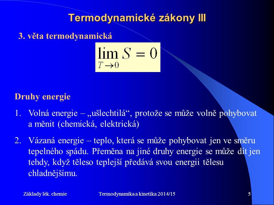 Termodynamika a kinetika 2014/156 Gibbsova energie H… Entalpie H = U+pV (přírůstek entalpie je roven teplu, které soustava přijala za konstantního tlaku, pokud se přitom nekonala jiná práce než objemová) G… Gibbsova energie G = H-TS (= Maximální vratná práce jiná než objemová, kterou soustava při konstantní teplotě a tlaku odevzdá (přijme) γ … povrchové napětí A… plocha … elektrochemický potenciál záporně vzatá práce na vyproštění 1 molu nabitých částic a převedení o nekonečně zředěného stavu Základy lék.