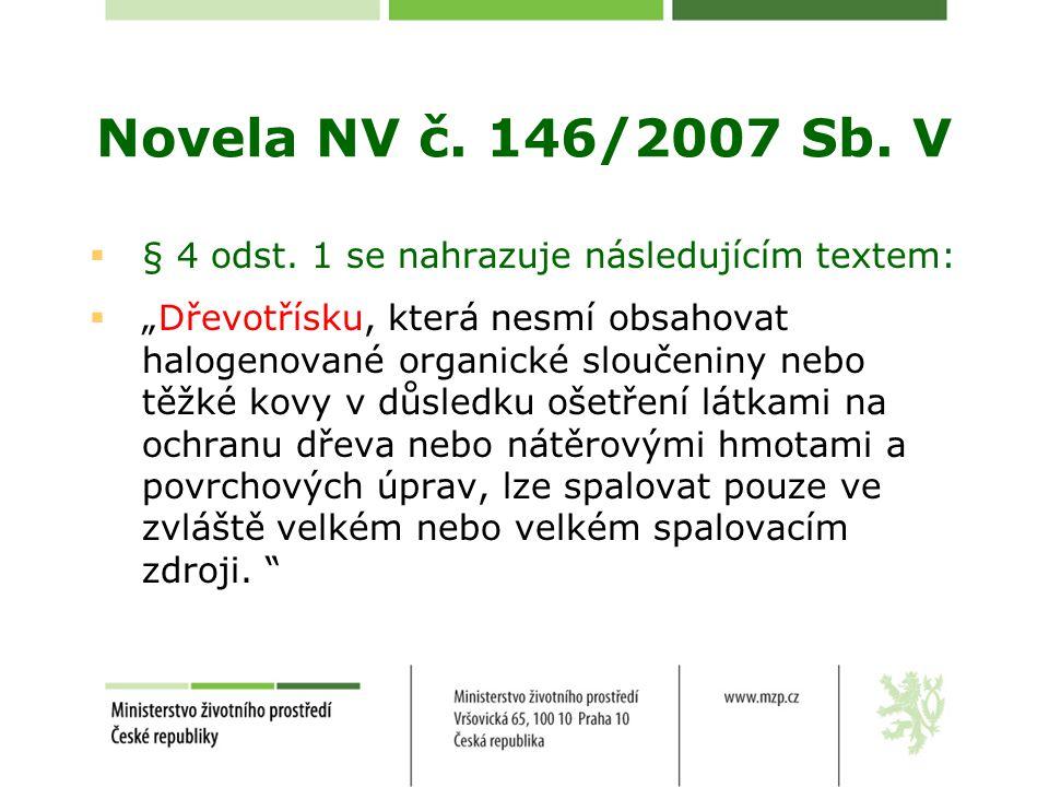 Novela NV č.146/2007 Sb. V  § 4 odst.