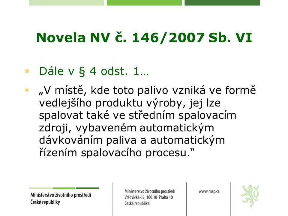 Novela NV č.146/2007 Sb. VI  Dále v § 4 odst.