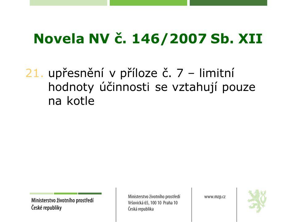 Novela NV č.146/2007 Sb. XII 21. upřesnění v příloze č.