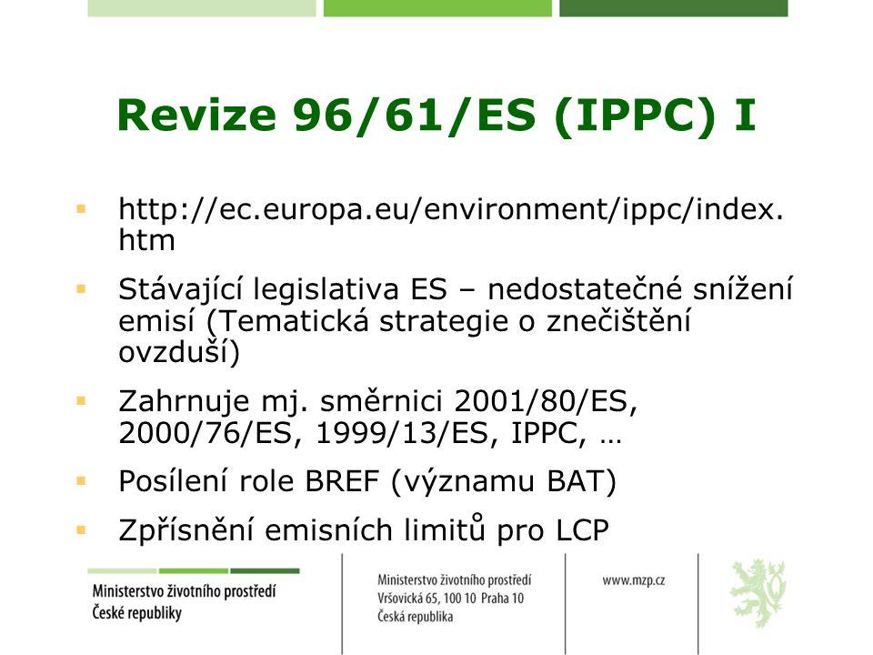 Revize 96/61/ES (IPPC) I  http://ec.europa.eu/environment/ippc/index.