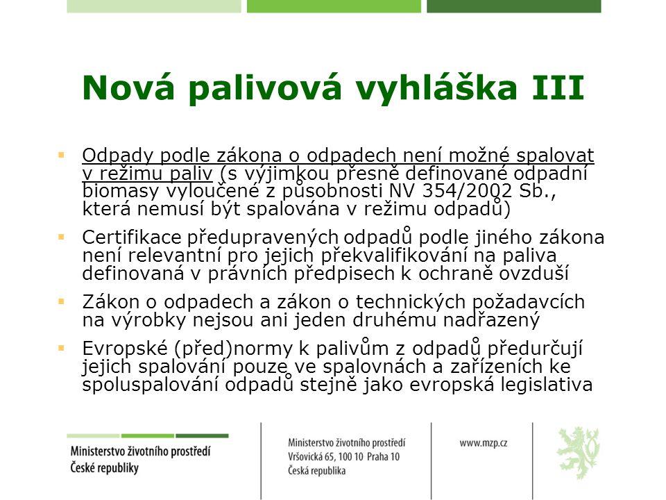 Další chystané legislativní změny  Revize směrnice o národních emisních stropech (2001/81/ES)  Revize protokolů CLRTAP  Směrnice o obchodování s SO 2, NO x (2010?)  Nový zákon o ochraně ovzduší