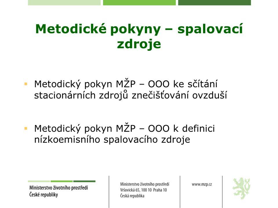 Metodické pokyny – spalovací zdroje  Metodický pokyn MŽP – OOO ke sčítání stacionárních zdrojů znečišťování ovzduší  Metodický pokyn MŽP – OOO k definici nízkoemisního spalovacího zdroje