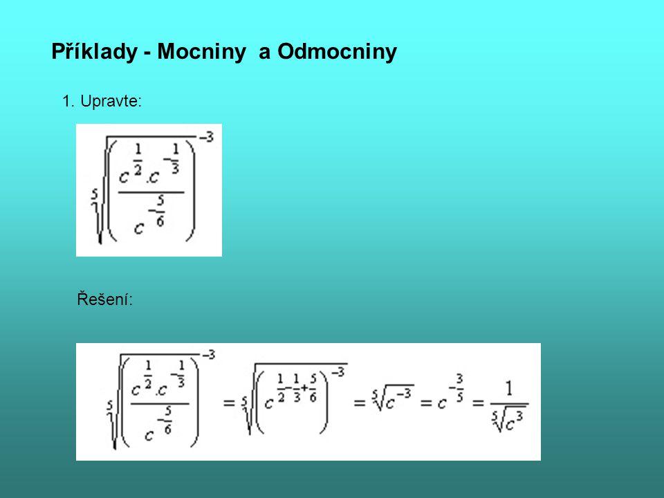 Příklady - Mocniny a Odmocniny 1. Upravte: Řešení: