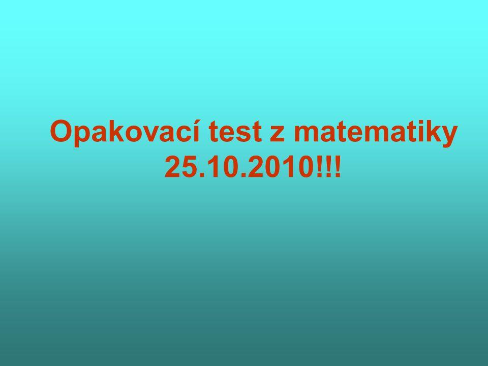 Opakovací test z matematiky 25.10.2010!!!