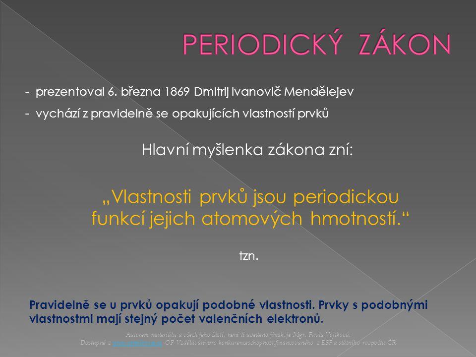"""- prezentoval 6. března 1869 Dmitrij Ivanovič Mendělejev - vychází z pravidelně se opakujících vlastností prvků """"Vlastnosti prvků jsou periodickou fun"""