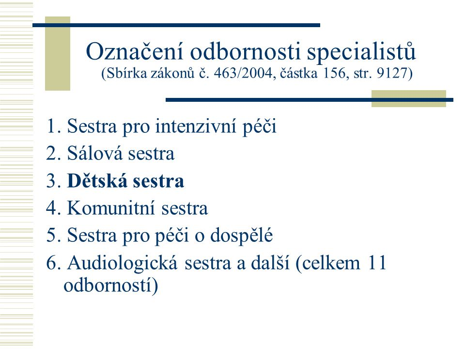 Označení odbornosti specialistů (Sbírka zákonů č.463/2004, částka 156, str.