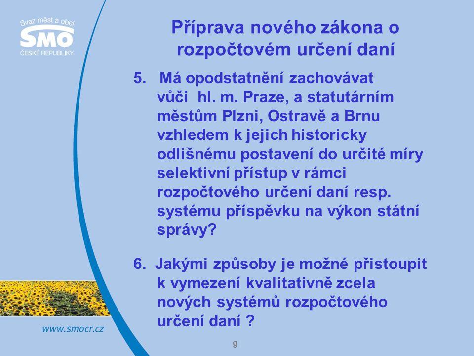 9 Příprava nového zákona o rozpočtovém určení daní 5.
