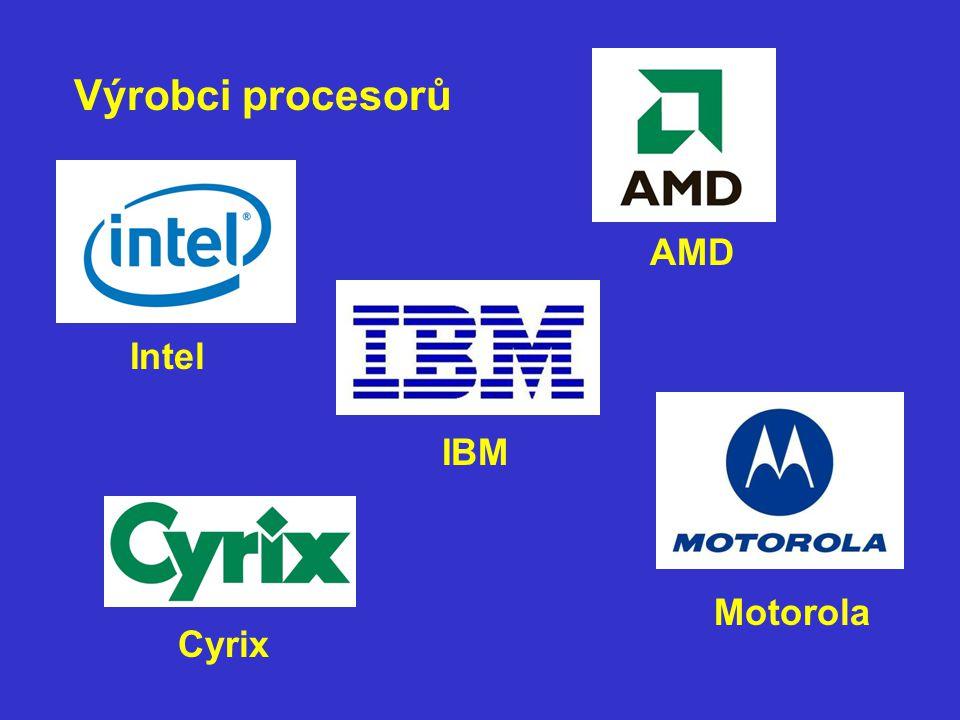 Výrobci procesorů Intel AMD IBM Cyrix Motorola