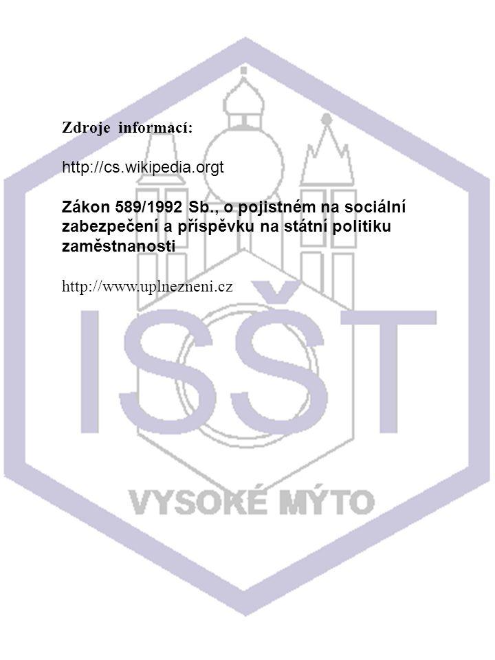 Zdroje informací: http://cs.wikipedia.orgt Zákon 589/1992 Sb., o pojistném na sociální zabezpečení a příspěvku na státní politiku zaměstnanosti http://www.uplnezneni.cz