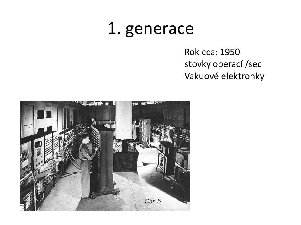 1. generace Rok cca: 1950 stovky operací /sec Vakuové elektronky