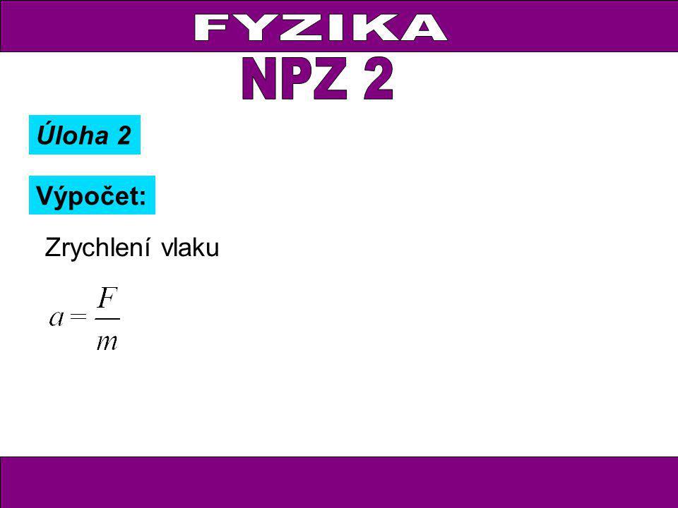 Zrychlení vlaku Úloha 2 Výpočet: