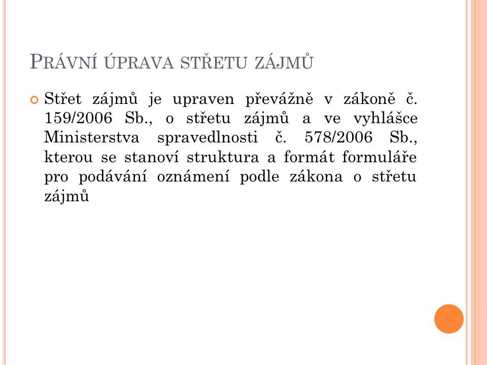 P RÁVNÍ ÚPRAVA STŘETU ZÁJMŮ Střet zájmů je upraven převážně v zákoně č.
