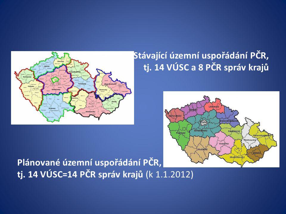 Stávající územní uspořádání PČR, tj. 14 VÚSC a 8 PČR správ krajů Plánované územní uspořádání PČR, tj. 14 VÚSC=14 PČR správ krajů (k 1.1.2012)