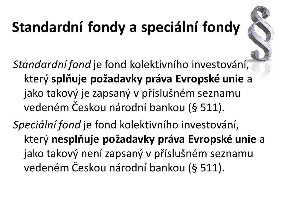 Standardní fondy a speciální fondy Standardní fond je fond kolektivního investování, který splňuje požadavky práva Evropské unie a jako takový je zaps
