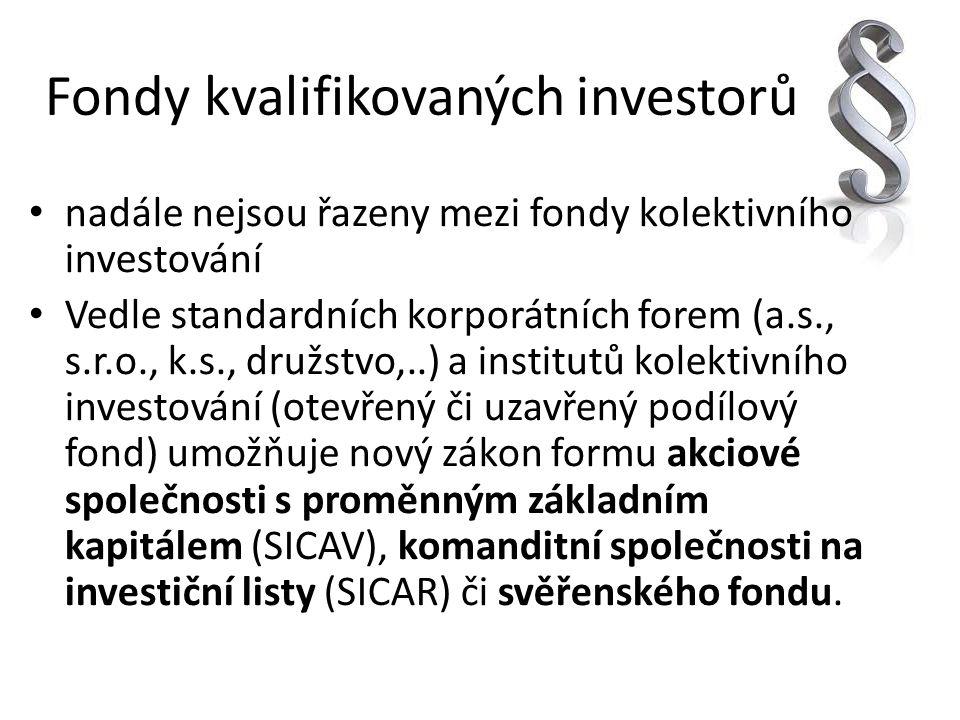 Fondy kvalifikovaných investorů nadále nejsou řazeny mezi fondy kolektivního investování Vedle standardních korporátních forem (a.s., s.r.o., k.s., dr