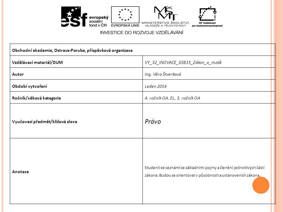 Obchodní akademie, Ostrava-Poruba, příspěvková organizace Vzdělávací materiál/DUMVY_32_INOVACE_03B15_Zákon_o_mzdě AutorIng.