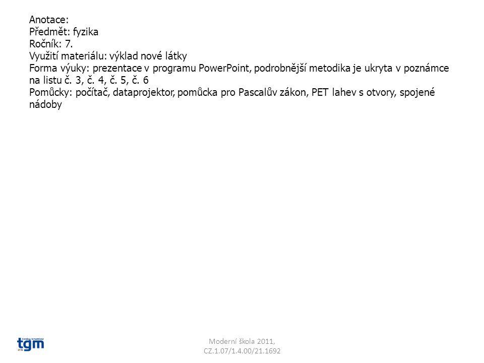 Anotace: Předmět: fyzika Ročník: 7. Využití materiálu: výklad nové látky Forma výuky: prezentace v programu PowerPoint, podrobnější metodika je ukryta