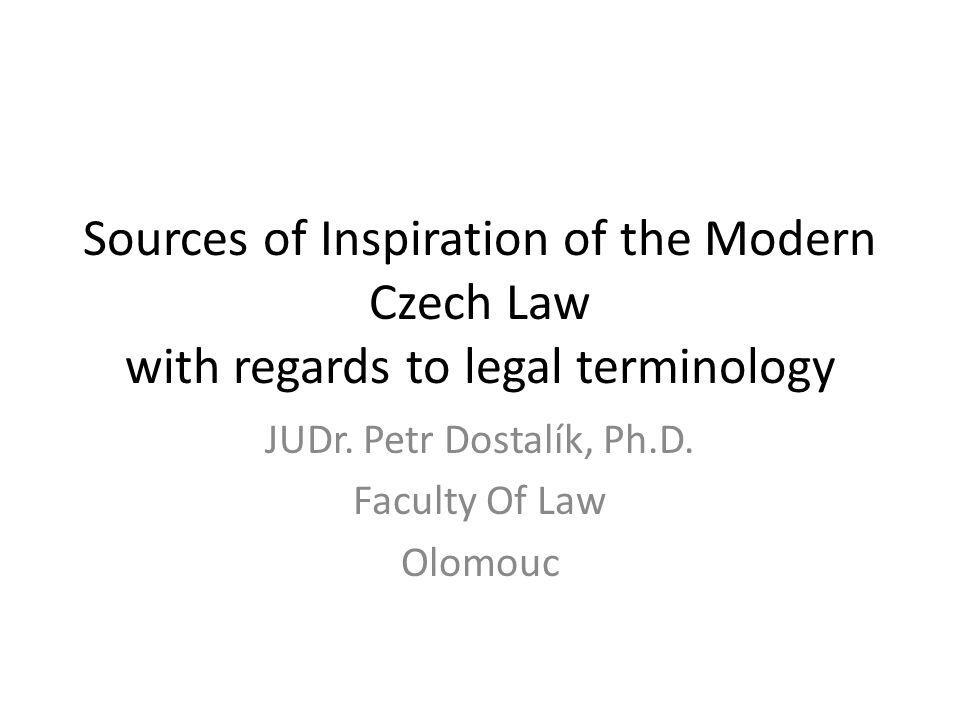 Legal terminology The master-piecegal of the Czech legal science: Kniha Tovačovská Kniha Dernovská Knihy Devatery Koldínova práva městská In the 17, 18.