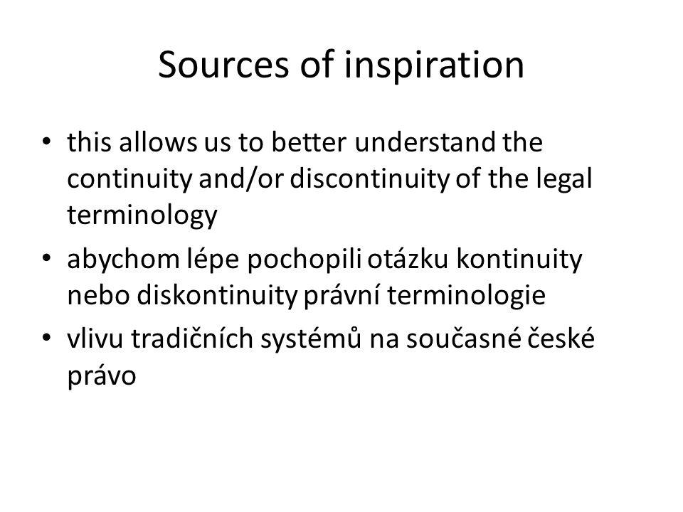 Sources of inspiration this allows us to better understand the continuity and/or discontinuity of the legal terminology abychom lépe pochopili otázku
