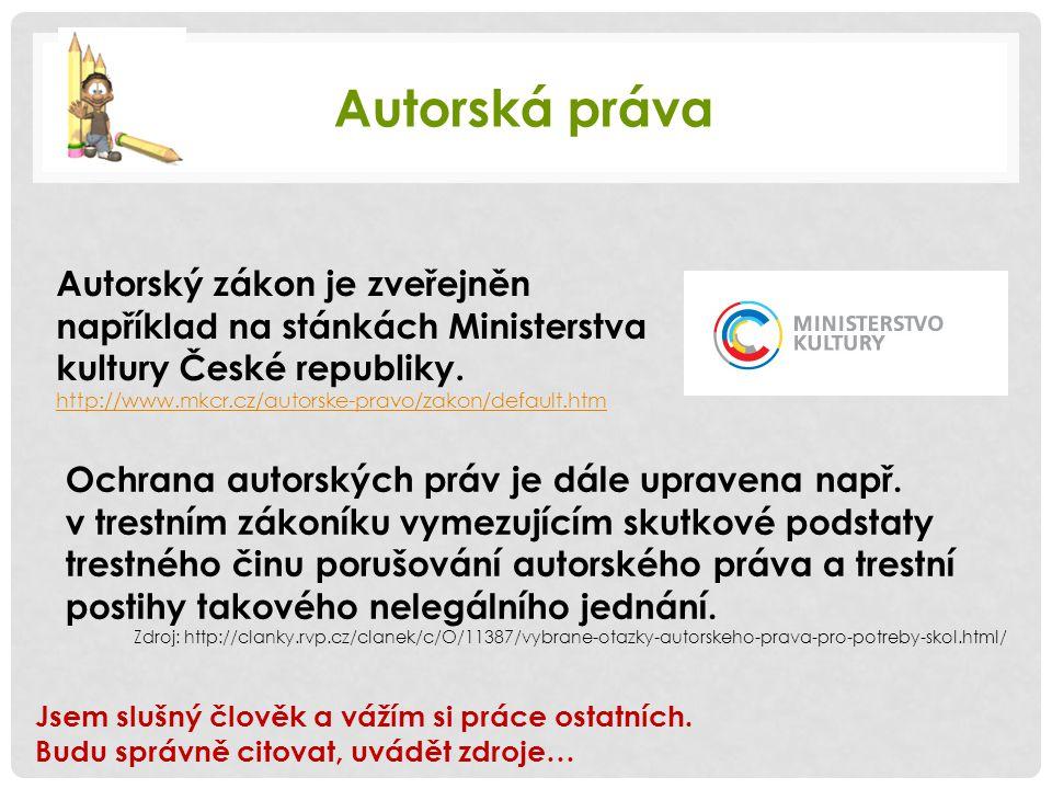 Autorská práva Autorský zákon je zveřejněn například na stánkách Ministerstva kultury České republiky.