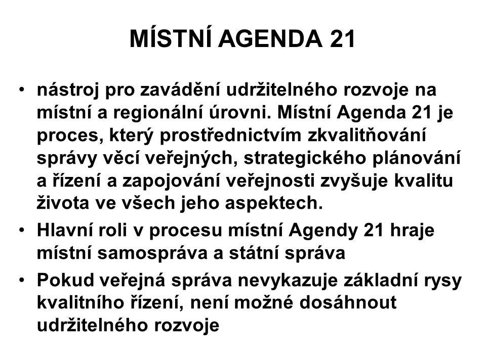 MÍSTNÍ AGENDA 21 nástroj pro zavádění udržitelného rozvoje na místní a regionální úrovni.