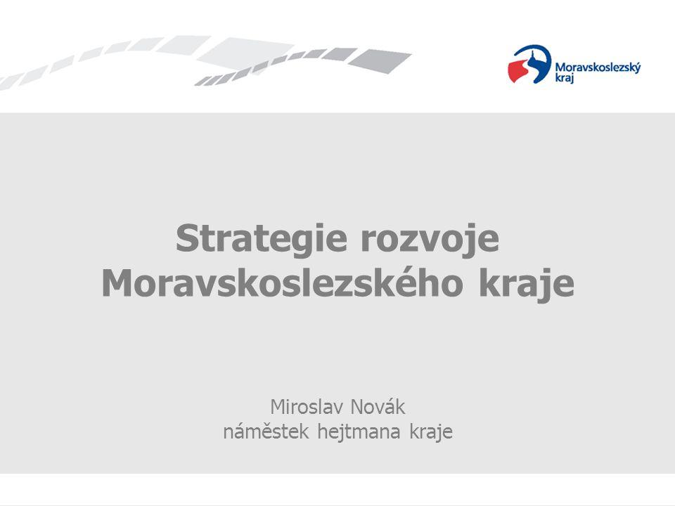 Strategie rozvoje Moravskoslezského kraje Miroslav Novák náměstek hejtmana kraje