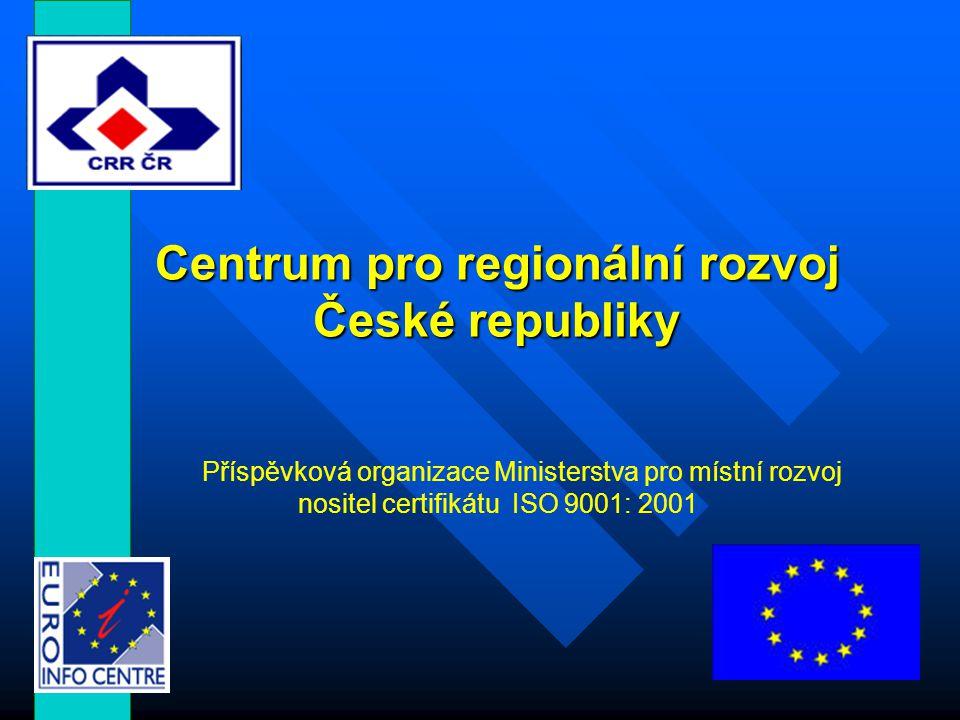 Centrum pro regionální rozvoj České republiky Příspěvková organizace Ministerstva pro místní rozvoj nositel certifikátu ISO 9001: 2001