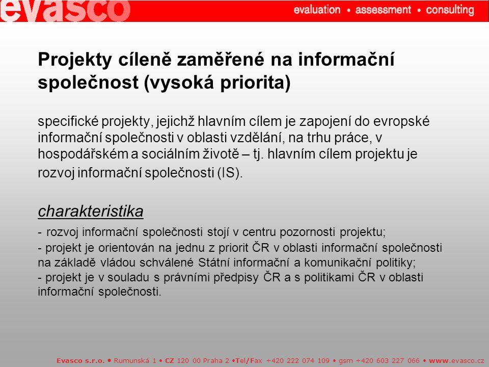 Projekty cíleně zaměřené na informační společnost (vysoká priorita) specifické projekty, jejichž hlavním cílem je zapojení do evropské informační spol